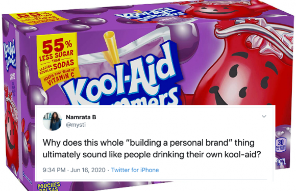 Don't drink your own kool-aid in the name of personal branding