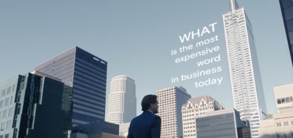 The most expensive word in business today